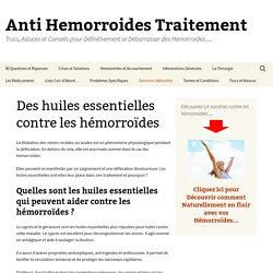Des huiles essentielles contre les hémorroïdes
