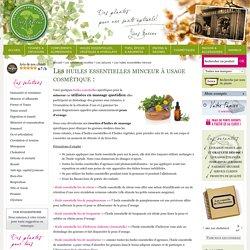 Les huiles essentielles bio pour mincir et recettes d'huiles de massage minceur cellulite : Herboristerie Moderne