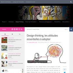 Design thinking, les attitudes essentielles à adopter - Les cahiers de l'innovation