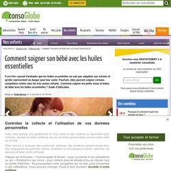 Soigner bébé avec des huiles essentielles : ce qu'il faut savoir et lesquelles