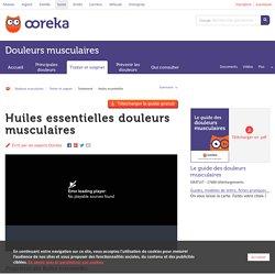 Huiles essentielles douleurs musculaires - Ooreka