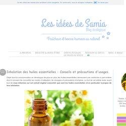 Blog écologique: Inhalation des huiles essentielles : Conseils et précautions d'usages.