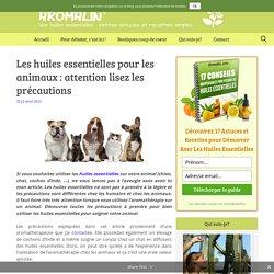 Les huiles essentielles pour les animaux : attention lisez les précautions