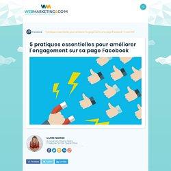 ▷ 5 pratiques essentielles pour améliorer l'engagement sur sa page Facebook