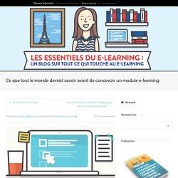 Ce que tout le monde devrait savoir avant de concevoir un module e-learning