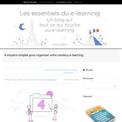4 moyens simples d'organiser votre contenu e-learning