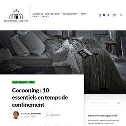 Cocooning : 10 essentiels en temps de confinement