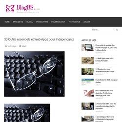 30 Outils essentiels et Web Apps pour Indépendants / blogbs.com - Conseils pour la vie