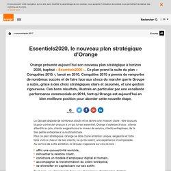Essentiels2020, le nouveau plan stratégique d'Orange - orange.com