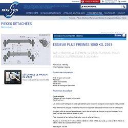 Essieux Plus freinés 1800 kg - Essieux freinés