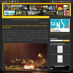 Le saviez-vous ? Essonne : un bus incendié, les chauffeurs du réseau Tice en grève - L'équipe UNSA Soléa