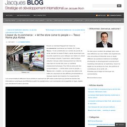 L'essor du m-commerce : « let the store come to people » – Tesco Home plus Korea « Jacques Blog- par Jacques Bloch