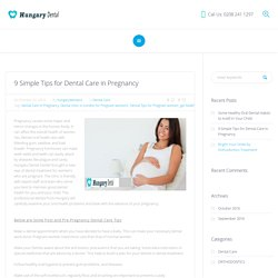 9 Esstetial Dental Care Tips in Pregnancy for Healthy Teeth