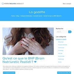 Qu'est ce que le BNP (Brain Natriuretic Peptid) ? ❤️