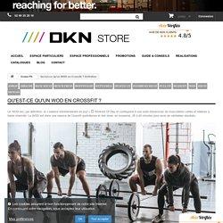 Qu'est-ce qu'un WOD en Crossfit ? Définition - P.U.I.S. / DKN Store