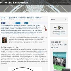 Qu'est ce que le NFC ? Interview de Pierre Métivier Marketing