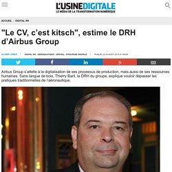 """""""Le CV, c'est kitsch"""", estime le DRH d'Airbus Group"""