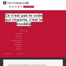 Ce n'est pas le code qui importe, c'est le modèle