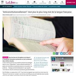 """""""Anticonstitutionnellement"""" n'est plus le plus long mot de la langue française"""