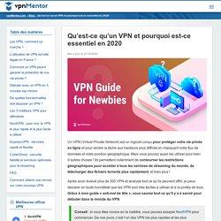Qu'est-ce qu'un VPN et pourquoi est-ce essentiel en 2020