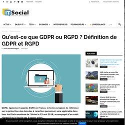 Qu'est-ce que GDPR ou RGPD ? Définition de GDPR et RGPD