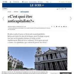 """""""C'est quoi être anticapitaliste ?"""""""
