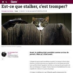 Est-ce que stalker, c'est tromper?