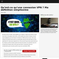 Qu'est-ce qu'un VPN ? Définition pour les nuls