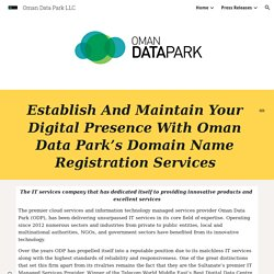 Establish And Maintain Your Digital Presence With Oman Data Park's Domain Name Registration Services