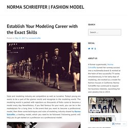 Establish Your Modeling Career with the Exact Skills