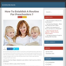 How To Establish A Routine For Preschoolers ? - Schooling Blog