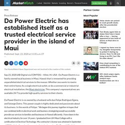 Da Power Electric has established itself as a trusted electrical service provider in the island of Maui