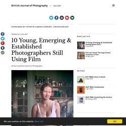 10 Young, Emerging & Established Photographers Still Using Film – British Journal of Photography