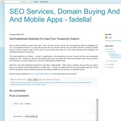 SEO Services, Domain Buying And Selling And Mobile Apps - fadella! : Get Established Websites For Sale From Trustworthy Sellers!