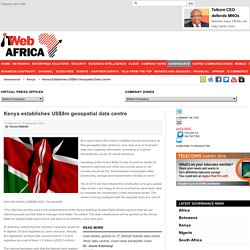 Kenya establishes US$8m geospatial data centre