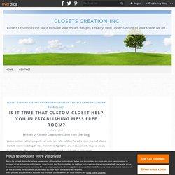Is It True That Custom Closet Help You In Establishing Mess Free Room? - Closets Creation Inc.