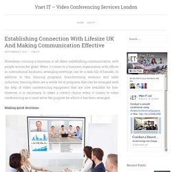 Establishing Connection With Lifesize UK And Making Communication Effective