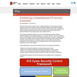 Establishing a Comprehensive ICS Security Framework