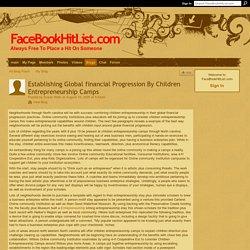 Establishing Global financial Progression By Children Entrepreneurship Camps