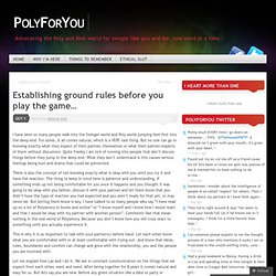 Establishing ground rules before you play the game… « PolyForYou