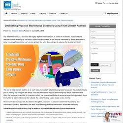 Establishing Proactive Maintenance Schedules Using Finite Element Analysis