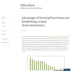 Advantages of Working from Home and Establishing an Ideal Home Workstation – Office Menu
