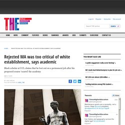 Rejected MA was too critical of white establishment, says academic