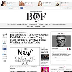 BoF Exclusive | The New Creative Establishment 2010 — The 50 Most Influential Creative Forces Working in Fashion Today − BoF – The Business of Fashion