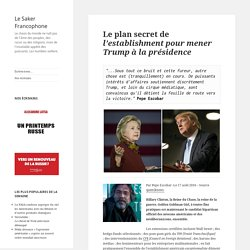 Le plan secret de l'establishment pour mener Trump à la présidence