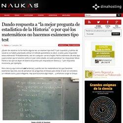 """Dando respuesta a """"la mejor pregunta de estadística de la Historia"""" o por qué los matemáticos no hacemos exámenes tipo test - Naukas"""