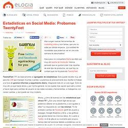 Estadísticas en Social Media: Probamos TwentyFeet