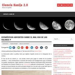 Estadísticos advierten sobre el mal uso de los valores p – Ciencia Kanija 2.0