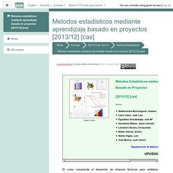 Course: Metodos estadisticos mediante aprendizaje basado en proyectos [2013/12] [cas]