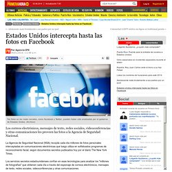 Estados Unidos intercepta hasta las fotos en Facebook